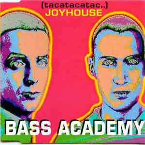 Bass Academy - Joyhouse (Tacatacatac...) download free