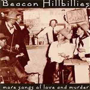 Beacon Hillbillies - More Songs Of Love And Murder download free