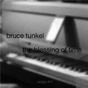 Bruce Tunkel - The Blessing Of Time download free