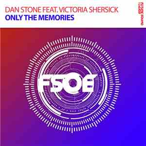 Dan Stone Feat. Victoria Shersick - Only The Memories download free
