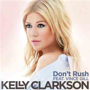 Kelly Clarkson Featuring Vince Gill - Don't Rush download free