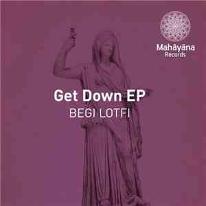 Lotfi Begi - Get Down EP download free