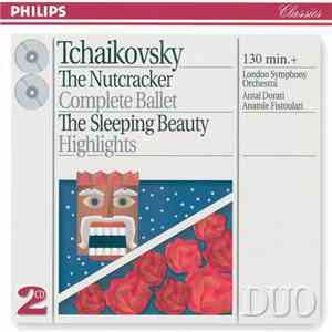 Tchaikovsky, London Symphony Orchestra, Antal Dorati, Anatole Fistoulari - The Nutcracker Complete Ballet / The Sleeping Beauty Highlights download free