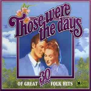 Various - Those Were The Days: 30 Years Of Great Folk Hits download free